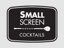 Small Screens Cocktails
