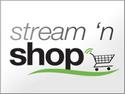 Stream N' Shop