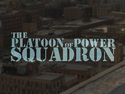The Platoon Of Power Squadron