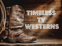 Timeless TV Westerns