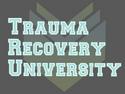 Trauma Recovery University